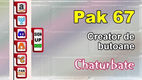Pak 67 - Generator de butoane și pictograme pentru Chaturbate