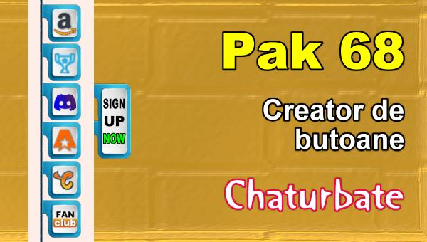 Pak 68 - Generator de butoane și pictograme pentru Chaturbate