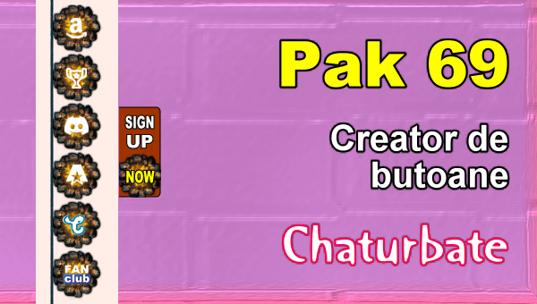 Pak 69 - Generator de butoane și pictograme pentru Chaturbate