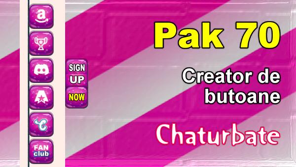 Pak 70 - Generator de butoane și pictograme pentru Chaturbate