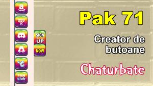 Pak 71 – Generator de butoane și pictograme pentru Chaturbate