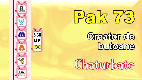 Pak 73 - Generator de butoane și pictograme pentru Chaturbate
