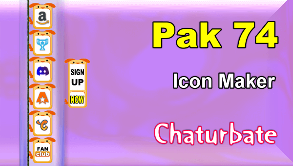 Pak 74 - FREE Chaturbate Social Media Button and Icon Maker