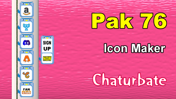 Pak 76 - FREE Chaturbate Social Media Button and Icon Maker