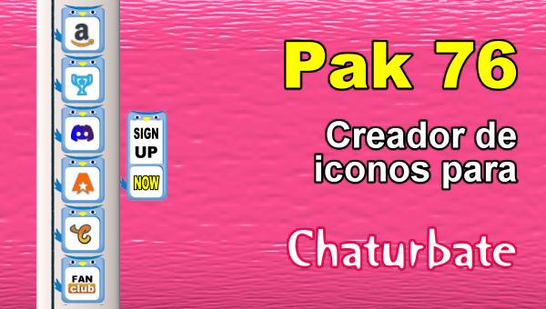 Pak 76 - Generador de iconos y botones de redes sociales para Chaturbate