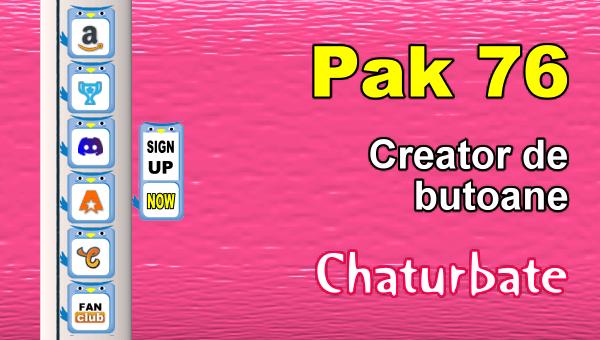 Pak 76 - Generator de butoane și pictograme pentru Chaturbate