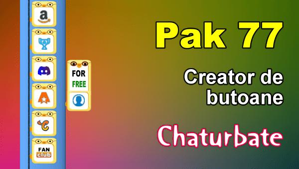Pak 77 – Generator de butoane și pictograme pentru Chaturbate