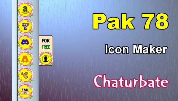 Pak 78 - FREE Chaturbate Social Media Button and Icon Maker