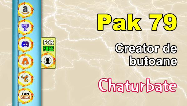 Pak 79 - Generator de butoane și pictograme pentru Chaturbate