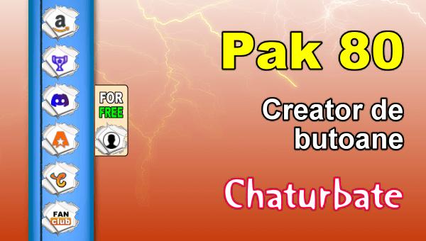 Pak 80 - Generator de butoane și pictograme pentru Chaturbate