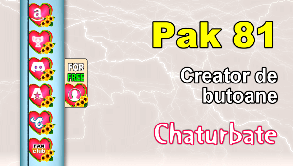 Pak 81 - Generator de butoane și pictograme pentru Chaturbate
