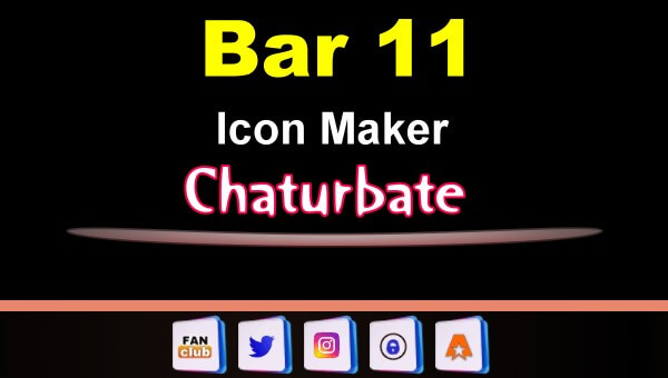 Bar 11 - FREE Chaturbate Icon Maker for your BIO
