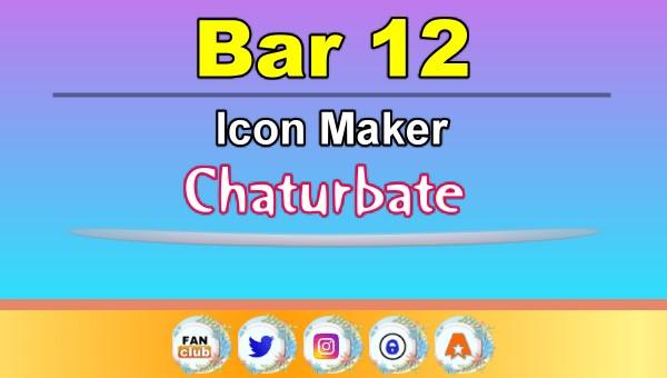 Bar 12 - FREE Chaturbate Icon Maker for your BIO