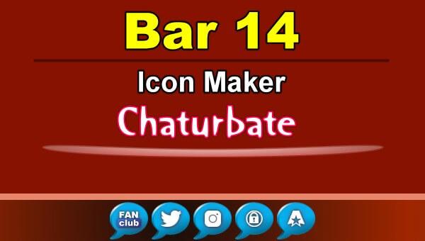 Bar 14 - FREE Chaturbate Icon Maker for your BIO