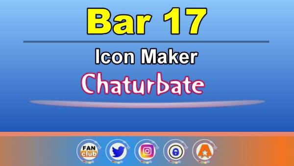 Bar 17 - FREE Chaturbate Icon Maker for your BIO
