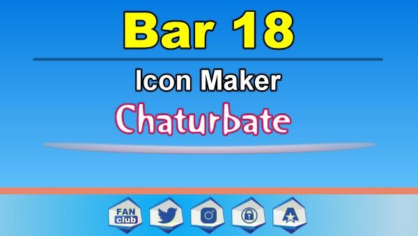 Bar 18 - FREE Chaturbate Icon Maker for your BIO