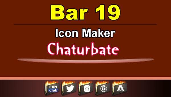 Bar 19 - FREE Chaturbate Icon Maker for your BIO