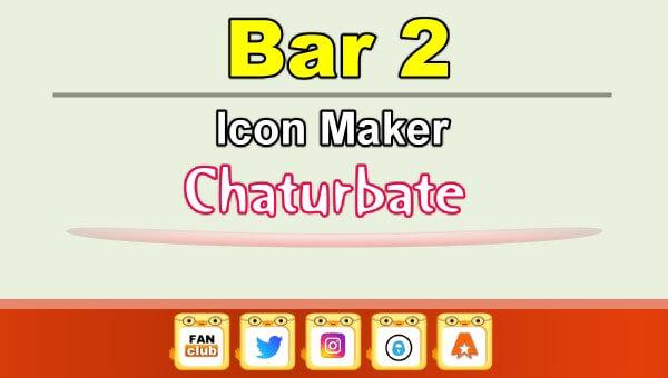 Bar 2 - Social Media Icon Maker for Chaturbate