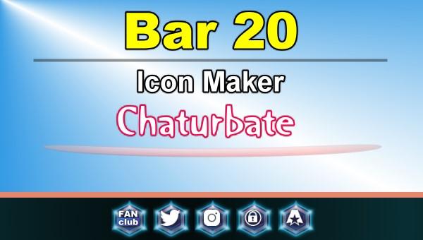Bar 20 - FREE Chaturbate Icon Maker for your BIO