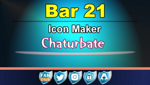 Bar 21 - FREE Chaturbate Icon Maker for your BIO