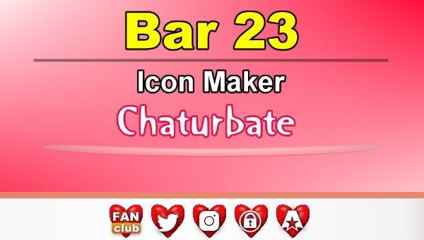 Bar 23 - FREE Chaturbate Icon Maker for your BIO