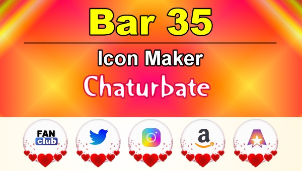 Bar 35 – FREE Chaturbate Icon Maker for your BIO