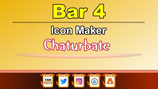 Bar 4 - FREE Chaturbate Icon Maker for your BIO