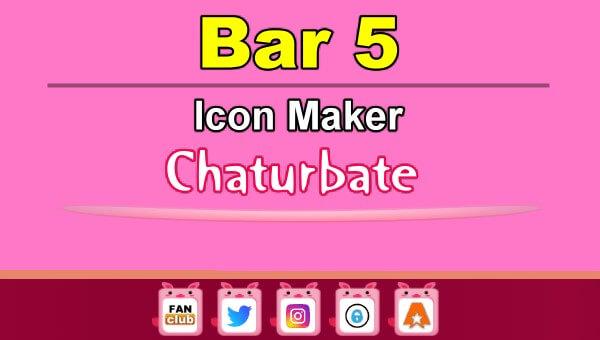 Bar 5 - FREE Chaturbate Icon Maker for your BIO