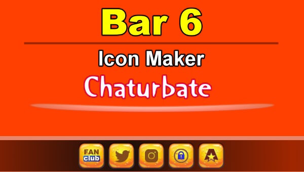 Bar 6 - FREE Chaturbate Icon Maker for your BIO
