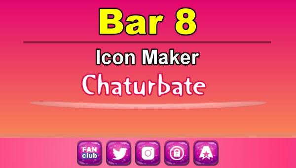 Bar 8 - FREE Chaturbate Icon Maker for your BIO