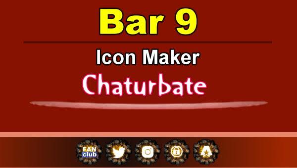 Bar 9 - FREE Chaturbate Icon Maker for your BIO