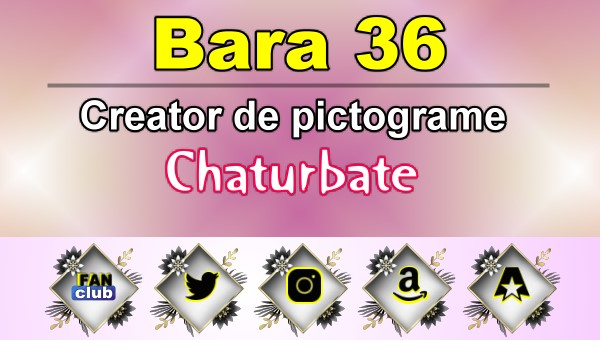 Bara 36 – Generator de pictograme social media pentru Chaturbate